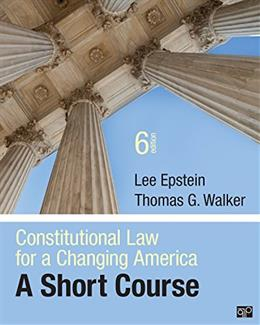 Constitutional Law for a Changing America; A Short Course 6 9781483307800