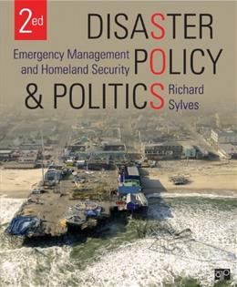 Disaster Policy and Politics: Emergency Management and Homeland Security, by Sylves, 2nd Edition 9781483307817