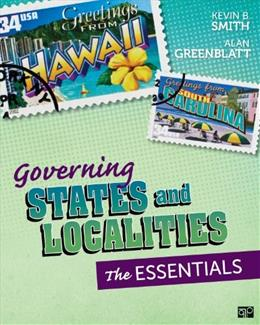 Governing States and Localities: The Essentials, by Smith 9781483308111