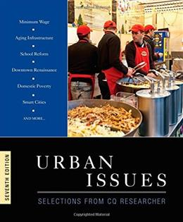Urban Issues: Selections from CQ Researcher, by Cq Researcher, 7th Edition 9781483317052