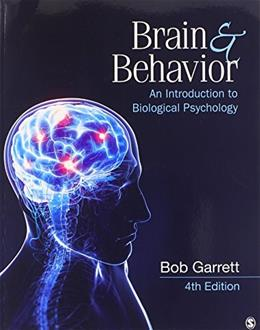 Brain and Behavior: An Introduction to Biological Psychology, by Garrett, 4th Edition, 2 Book Set 4 PKG 9781483318325