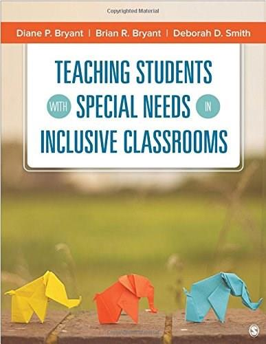Teaching Students With Special Needs in Inclusive Classrooms, by Bryant 9781483319254