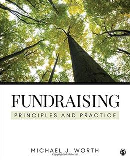 Fundraising: Principles and Practice, by Worth 9781483319520