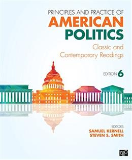 Principles and Practice of American Politics; Classic and ContemporaryReadings 6ed 9781483319872