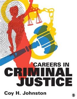 Careers in Criminal Justice, by Johnston 9781483331461