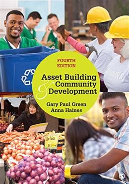 Asset Building and Community Development, by Green, 4th Edition 9781483344034