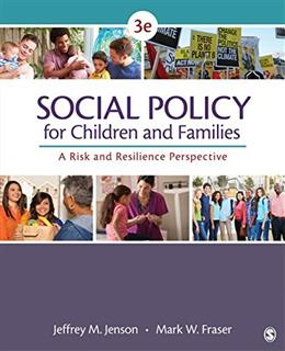 Social Policy for Children and Families: A Risk and Resilience Perspective, by Jenson, 3rd Edition 9781483344553