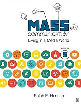 Mass Communication: Living in a Media World, by Hanson, 5th Edition 9781483344751