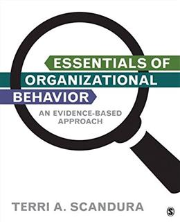 Essentials of Organizational Behavior: An Evidence Based Approach, by Scandura 9781483345659