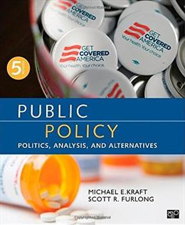 Public Policy; Politics, Analysis, and Alternatives 5 9781483345789