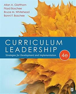 Curriculum Leadership: Strategies for Development and Implementation 4 9781483347387