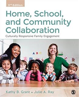 Home, School, and Community Collaboration: Culturally Responsive Family Engagement, by Grant, 3rd Edition 9781483347547