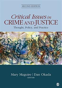 Critical Issues in Crime and Justice: Thought, Policy, and Practice, by Maguire, 2nd Edition 9781483350622