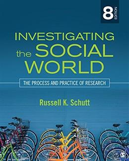 Investigating the Social World: The Process and Practice of Research 8 9781483350677