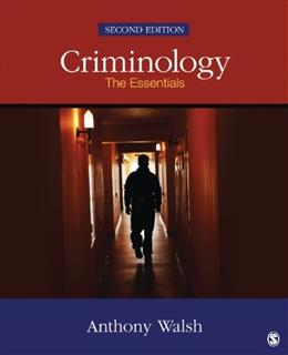 Criminology: The Essentials, by Walsh, 2nd Edition 9781483350691