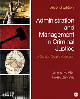 Administration and Management in Criminal Justice: A Service Quality Approach, by Allan, 2nd Edition 9781483350707