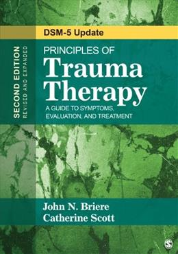 Principles of Trauma Therapy: A Guide to Symptoms, Evaluation, and Treatment ( DSM-5 Update) 2 9781483351247