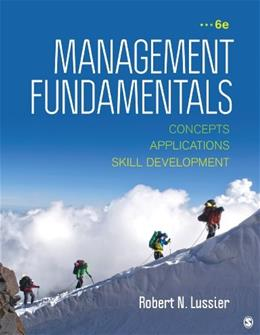 Management Fundamentals: Concepts, Applications, & Skill Development 6 9781483352268