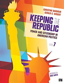 Keeping the Republic: Power and Citizenship in American Politics 7 9781483352725