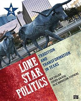 Lone Star Politics; Tradition and Transformation in Texas 4ed 9781483352770
