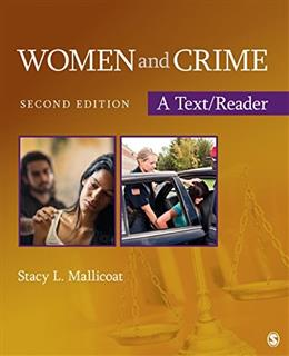 Women and Crime: A Text Reader, by Mallicoat, 2nd Edition 9781483356655