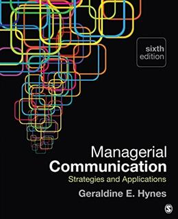 Managerial  Communication: Strategies and Applications 6 9781483358550