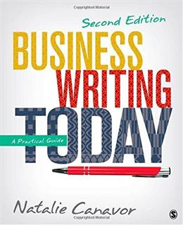 Business Writing Today: A Practical Guide, by Canavor, 2nd Edition 9781483358666
