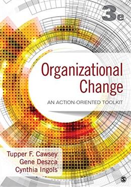 Organizational Change: An Action-Oriented Toolkit, by Cawsey, 3rd Edition 9781483359304