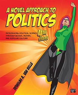 A Novel Approach to Politics; Introducing Political Science through Books, Movies, and Popular Culture 4 9781483368498