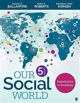 Our Social World: Introduction to Sociology 5 9781483368603