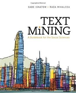 Text Mining: A Guidebook for the Social Sciences 9781483369341