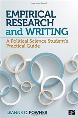 Empirical Research and Writing: A Political Science Students Practical Guide, by Powner 9781483369631