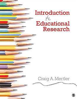 Introduction to Educational Research, by Mertler 9781483375489
