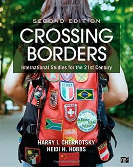 Crossing Borders; International Studies for the 21st Century, by Chemotsky, 2nd Edition 9781483376073