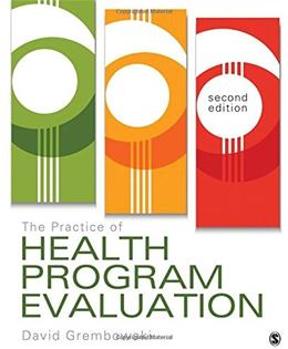 Practice of Health Program Evaluation, by Grembowski, 2nd Edition 9781483376370