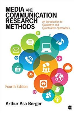 Media and Communication Research Methods: An Introduction to Qualitative and Quantitative Approaches, by Berger, 4th Edition 9781483377568