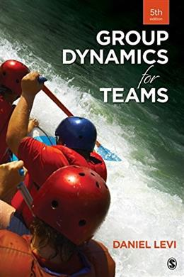 Group Dynamics for Teams, by Levi, 5th Edition 9781483378343