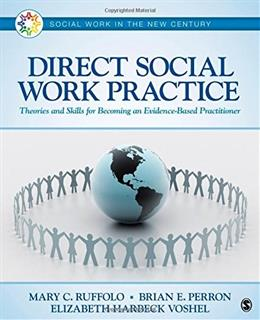 Direct Social Work Practice: Theories and Skills for Becoming an Evidence Based Practitioner, by Ruffolo 9781483379241