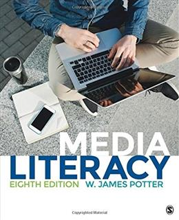 Media Literacy, by Potter, 8th Edition 9781483379326