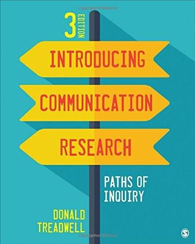 Introducing Communication Research: Paths of Inquiry, by Treadwell, 3rd Edition 9781483379418