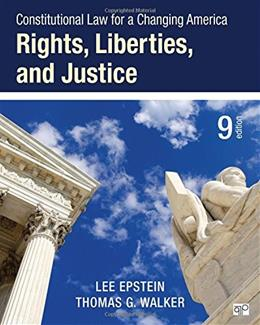 Constitutional Law for a Changing America: Rights, Liberties, and Justice (Ninth Edition) 9 9781483384016