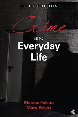 Crime and Everyday Life, by Felson, 5th Edition 9781483384689