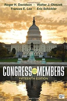 Congress and Its Members, by Davidson, 15th Edition 9781483388885