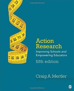 Action Research: Improving Schools and Empowering Educators, by Mertler, 5th Edition 9781483389059