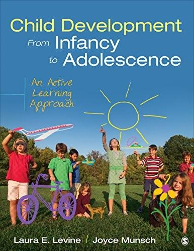 Child Development From Infancy to Adolescence: An Active Learning Approach, by Levine 9781483393490