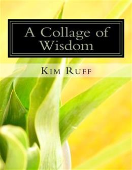 A Collage of Wisdom: Wonderful collection of life quotes 9781490907727