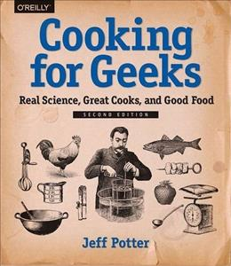 Cooking for Geeks: Real Science, Great Cooks, and Good Food 2 9781491928059