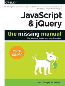 JavaScript and jQuery: The Missing Manual, by McFarland, 3rd Edition 9781491947074