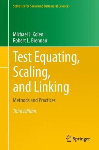 Test Equating, Scaling, and Linking: Methods and Practices (Statistics for Social and Behavioral Sciences) 3 9781493903160