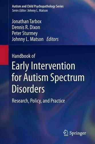 Handbook of Early Intervention for Autism Spectrum Disorders: Research, Policy, and Practice, by Tarbox 9781493904006